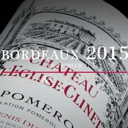 2015 Bordeaux En Primeur -  CHÂTEAU L'ÉGLISE CLINET Pomerol