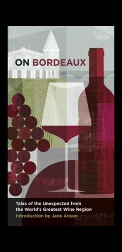 ON BORDEAUX 'Tales from the World's Greatest Wine Region' Introduction by Jane Anson, Lea & Sandeman