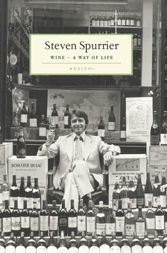 WINE - A WAY OF LIFE Steven Spurrier (Hardback), Lea & Sandeman